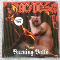 Discos de vinilo: AC/DC - BURNING BALLS - LP - VINILO TRANSPARENTE - NUEVO PRECINTADO. Lote 44985953
