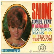 Discos de vinilo: SALOME / COM EL VENT / M'AGRADARIA / LES TEVES MANS / T'ESTIM I T'ESTIMARE (EP 67) . Lote 43932549