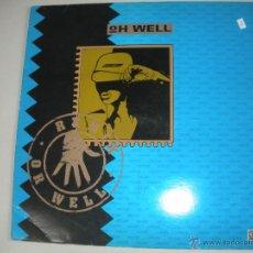 Discos de vinilo: MAGNIFICO LP DE - OH -WELL - REMIX -. Lote 43932566