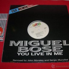 Discos de vinilo: MIGUEL BOSE YOU LIVE IN ME REMIXED BY JOHN MORALES AND SERGIO MUNZIBAI 1986 MAXI. Lote 43949168