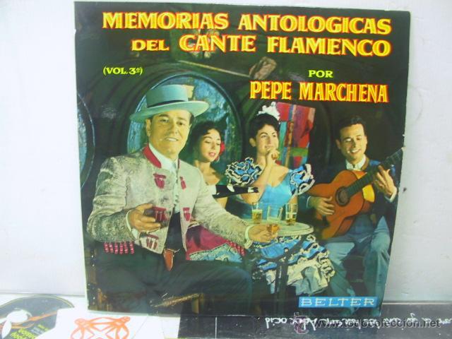 PEPE MARCHENA - MEMORIAS ANTOLOGICAS DEL CANTE FLAMENCO VOL 3 - BELTER 1963 (Música - Discos - LP Vinilo - Flamenco, Canción española y Cuplé)