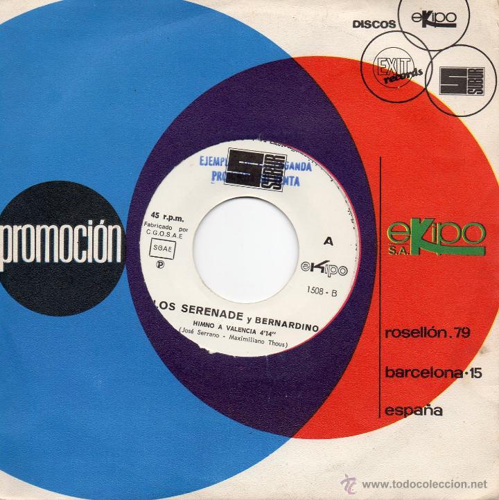 LOS SERENADE Y BERNARDINO / HIMNO A VALENCIA / EL FALLERO / SINGLE 1972 (Música - Discos - Singles Vinilo - Grupos Españoles 50 y 60)