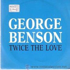 Discos de vinilo: GEORGE BENSON - TWICE THE LOVE - SINGLE WEA 1988 - PROMO. Lote 43958161