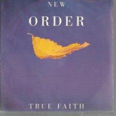 Discos de vinilo: SG NEW ORDER _: TRUE FAITH + 1963. Lote 43960606
