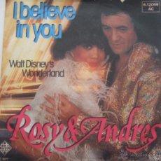 Discos de vinilo: ROSY & ANDRES I BELIEVE IN YOU-WALT DISNEY'S WONDERLAND. Lote 43964799