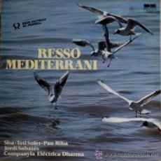Discos de vinilo: VA -RESSO MEDITERANI -LP (SISA, PAU RIBA, JORDI SABATES, ...) EX EX. Lote 43985629