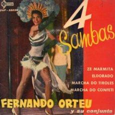 Discos de vinilo: FERNANDO ORTEU Y SU CONJUNTO - 4 SAMBAS, EP, ZE MARMITA + 3, AÑO 1962. Lote 43991318