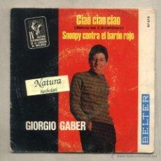 Discos de vinilo: GIORGIO GABER. CIAO. SNOOPY CONTRA EL BARÓN ROJO. FESTIVAL INTERNACIONAL DE LA CANCIÓN MALLORCA. Lote 44012397