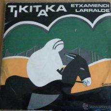 Discos de vinilo: ETXAMENDI LARRALDE TIKITAKA EP EGIA CON LETRAS 3 IDIOMAS. Lote 44016867