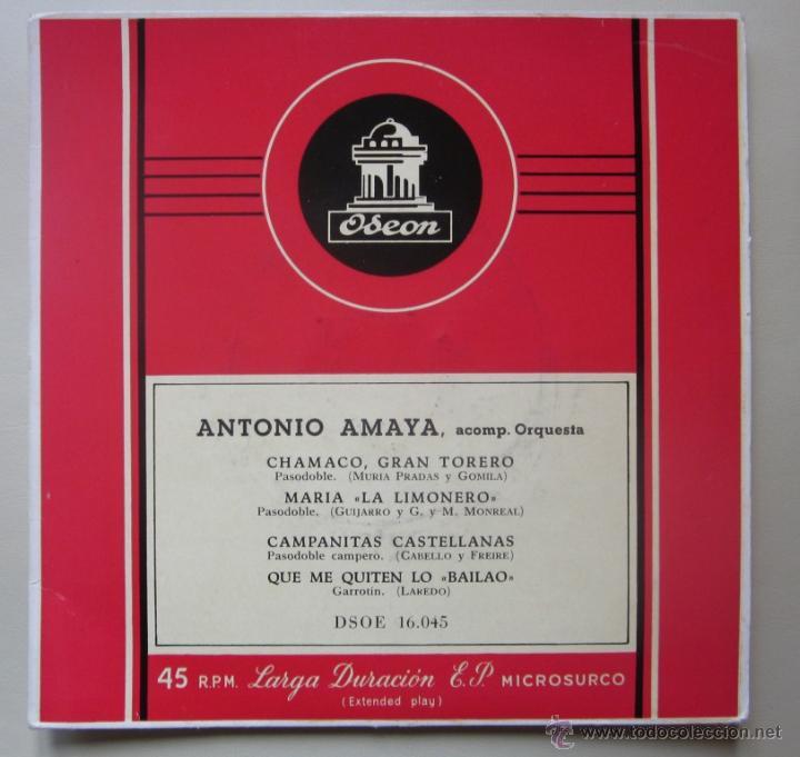 ANTONIO AMAYA - CHAMACO, GRAN TORERO - MARÍA LA LIMONERO, CAMPANITAS CASTELLANAS... (Música - Discos de Vinilo - EPs - Flamenco, Canción española y Cuplé)