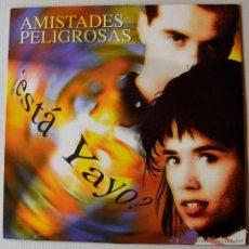 Discos de vinilo: AMISTADES PELIGROSAS - ESTA YAYO? (EMI MX 1994) SPÑ. Lote 44025155