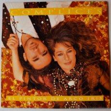 Discos de vinilo: COMPLICES - EL PINTOR DE ARCO IRIS (RCA MX 1993) SPÑ. Lote 44025210