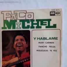 Discos de vinilo: PACO MICHEL. Y HABLAME.MARY CARMEN.PANCHO PECOS.MOLECULAS YE YE.ODEON DSOE 16.711 (1966) MUY BIZARRO. Lote 44042665
