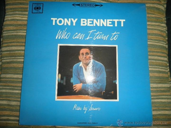 TONY BENNETT - WHO CAN I TURN TO LP - ORIGINAL INGLES CBS 1965 STEREO - MUY NUEVO (5) (Música - Discos - LP Vinilo - Cantautores Extranjeros)