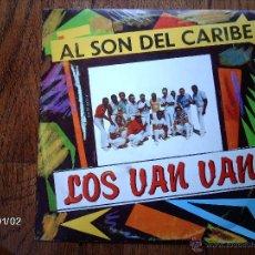 Discos de vinilo: LOS VAN VAN - AL SON DEL CARIBE . Lote 44075556