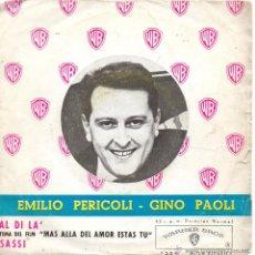 Disques de vinyle: EMILIO PERICOLI - FESTIVAL SAN REMO, SG, AL DI LA (DEL FILM MAS ALLA DEL AMOR) + 1, AÑO 1962. Lote 44082657