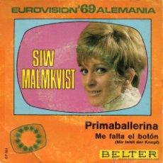 Discos de vinilo: SIW MALMKVIST - FESTIVAL EUROVISIÓN, SG, PRIMABALLERINA + 1, AÑO 1969. Lote 44082854