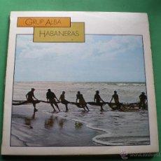 Discos de vinilo: GRUP ALBA - HABANERAS - LP -PDI C-30911 1985 SPAIN PEPETO. Lote 44088723