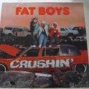 Discos de vinilo: THE FAT BOYS 'CRUSHING'. Lote 44118486