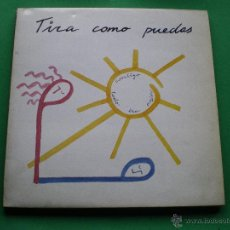 Discos de vinilo: LP TIRA COMO PUEDAS - CONTIGO TODO IRA MEJOR CON ENCARTES Y FOTOS / EL COHETE ASTURIAS. Lote 44123772
