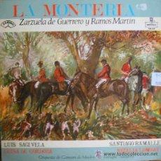 Discos de vinilo: LA MONTERIA- ZARZUELA DE GUERRERO Y RAMOS MARTIN. Lote 44136132