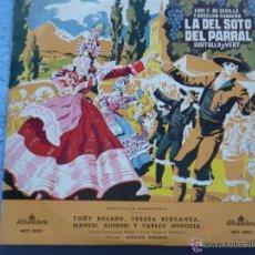 Discos de vinilo: LA DEL SOTO DEL PARRAL-TOÑY ROSADO/TERESA BERGANZA/MANUEL AUSENSI/CARLOS MUNGUIA. Lote 44137251