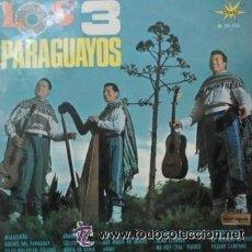 Discos de vinilo: LOS 3 PARAGUAYOS- MALAGUEÑA/GRANADA/NOCHES DEL PARAGUAY/ETC. Lote 44149311