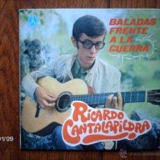 Discos de vinilo: RICARDO CANTALAPIEDRA - BALADAS FRENTE A LA GUERRA - MADRE + GRITARÉ . Lote 44152041