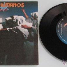 Discos de vinilo: LOS INHUMANOS - MANUE / SUBIDUBI - SINGLE - EPIC 1985 SPAIN MUY BUEN ESTADO. Lote 44160597