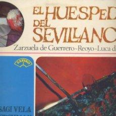 Discos de vinilo: EL HUESPED DEL SEVILLANO- ZARZUELA DE GUERRERO-REOYO-LUCA DE TENA. Lote 44167614