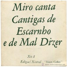 Discos de vinilo: MIRO - CANTA CANTIGAS DE ESCARNHO E DE MAL DIZER - EP SPAIN 1969 - EDIGSA/XISTRAL XIS 8. Lote 44169686