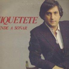 Discos de vinilo: CHIQUETETE- APRENDE A SOÑAR. Lote 44177650
