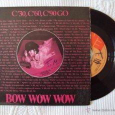 Discos de vinilo: BOW WOW WOW, C'30 C'60 C'90 GO VERSION EN ESPAÑOL (EMI 1980) SINGLE ESPAÑA. Lote 44184398