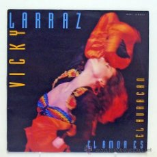 Discos de vinilo: VICKY LARRAZ - 'EL AMOR ES EL HURACÁN' (MAXI SINGLE VINILO. ORIGINAL 1989). Lote 44185229