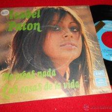 Discos de vinilo: ISABEL PATON NO CREAS NADA/LAS COSAS DE LA VIDA 7 SINGLE 1973 PROMO RAMON ARCUSA DUO DINAMICO. Lote 44191228