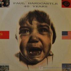 Discos de vinilo: PAUL HARDCASTLE - 40 YEARS - MAXI SINGLE DE VINILO DE 12 PULGADAS . Lote 44198668