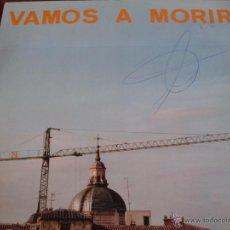 Discos de vinilo: VAMOS A MORIR LP VAMOS A MORIR 1992 POR CARIDAD PRODUCCIONES. Lote 44199315