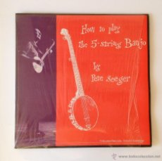 Discos de vinilo: PETE SEEGER. HOW TO PLAY THE 5-STRING BANJO. Lote 44210069