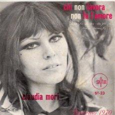 Discos de vinilo: CLAUDIA MORI - FESTIVAL SAN REMO 1970, SG, CHI NON LAVORA NON FA L´AMORE + 1, AÑO 1970. Lote 44222236