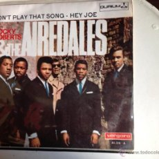 Discos de vinilo: ROCKY ROBERTS &THE AIREDALES SG. DON´T PLAY THAT SONG+HEY JOE. Lote 44224683