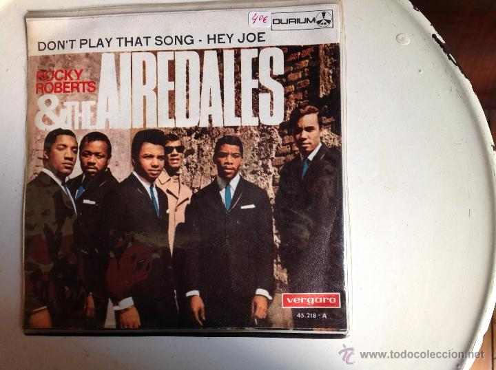 Discos de vinilo: ROCKY ROBERTS &THE AIREDALES Sg. Don´t play that song+Hey joe - Foto 2 - 44224683
