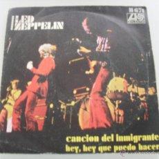 Discos de vinilo: LED ZEPPELIN - CANCION DEL IMIGRANTE / HEY HEY QUE PUEDO HACER 1970. Lote 44227098