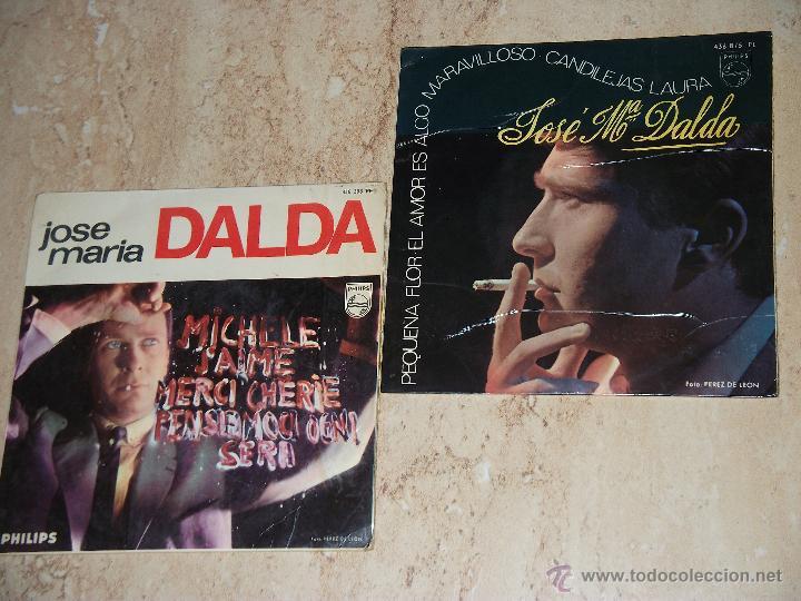 JOSE MARIA DALDA- ( BEATLES) MICHELE+3 - MAS EP-PEQUEÑA FLOR+3-LOTE DOS EP (Música - Discos - Singles Vinilo - Grupos Españoles 50 y 60)