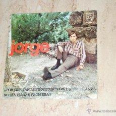 Discos de vinilo: JORGE ¿POR QUÉ TANTA PROTESTA? / RARO SINGLE PHILIPS 1966 CHICO YE-YE. Lote 44230010