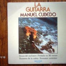 Discos de vinilo: MANUEL CUBEDO - LA GUITARRA - DANZA DEL MOLINERO + 3. Lote 44239123