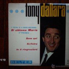Discos de vinilo: TONY DALLARA . 7º FESTIVAL DE LA CANCIÓN MEDITERRÁNEA - SI CHIAMA MARIA + 3. Lote 44261939