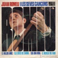 Discos de vinilo: JOAN ROMEU, EP, EL MILLOR AMIC + 3, AÑO 1968. Lote 44273496