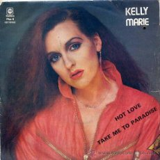 Discos de vinilo: KELLY MARIE / HOT LOVE / TAKE ME TO PARADISE (SINGLE PORTUGUES). Lote 44273818