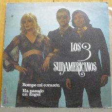 Discos de vinilo: LOS 3 SUDAMERICANOS - ROMPE MI CORAZÓN - SINGLE BELTER - 08.235 - ESPAÑA 1973. Lote 44288514