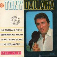 Discos de vinilo: TONY DALLARA - FESTIVAL SAN REMO 1967, EP, LA MUSICA È FINITA + 3, AÑO 1967. Lote 44290778